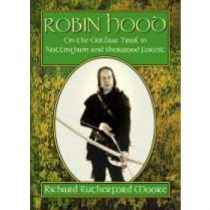 Robin Hood On the Outlaw Trail in Nottingham and Sherwood Forest